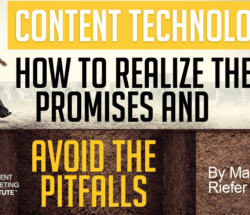Content Technologies: How to Realize the Promises and Avoid the Pitfalls