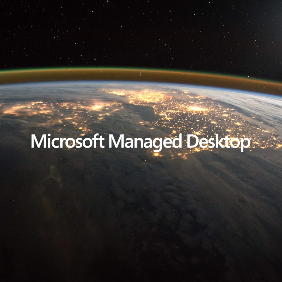 Microsoft Managed Desktop Sizzle