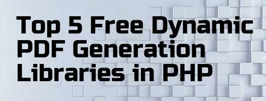 Download Top 5 Free Dynamic PDF Generation Libraries in PHP ...