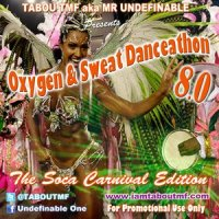 Click Here to Listen to Oxygen & Sweat Danceathon 8.0 (Soca Edition) - Dj Mix by Tabou TMF Now !
