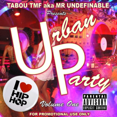 Listen to Tabou TMF - Urban Party Volume 1 - I Love Hip Hop DJ Mix by Tabou TMF aka Undefinable One