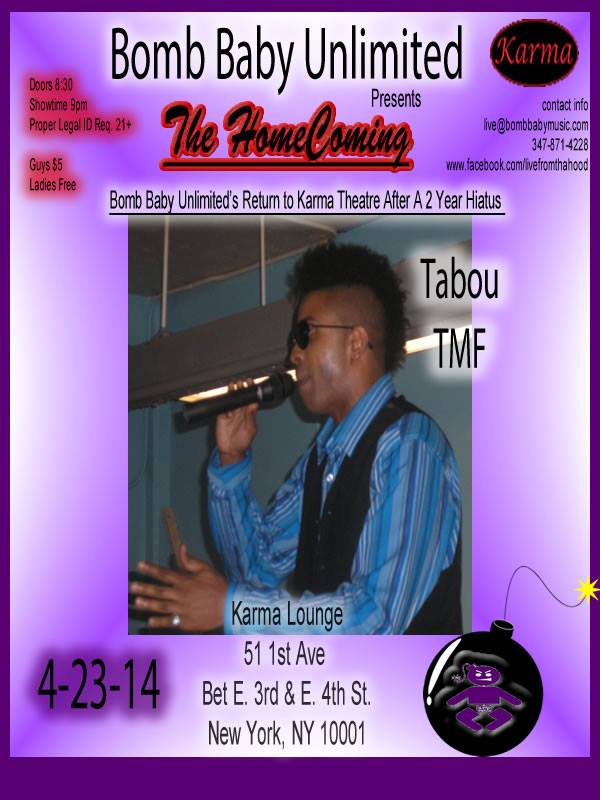 Bomb Baby Unlimited presents The Homecoming featuring Live Performance by Tabou TMF aka Undefinable One