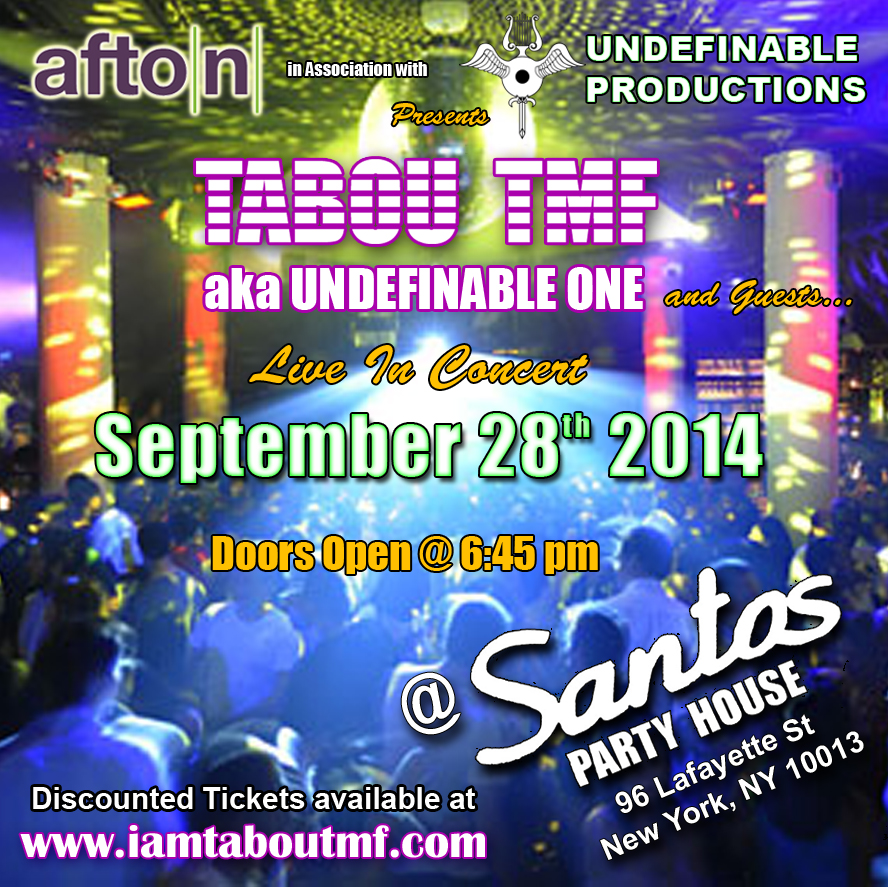 Get Discounted Tickets Now for Tabou TMF aka Undefinable One & Friends Live @ Santos 09/28/14 www.iamtaboutmf.com