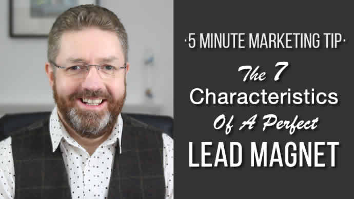 The 7 Characteristics of a Perfect Lead Magnet