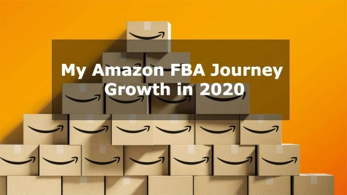 My Amazon FBA Journey and Why Amazon FBA Third Party Sellers Will Grow in 2020