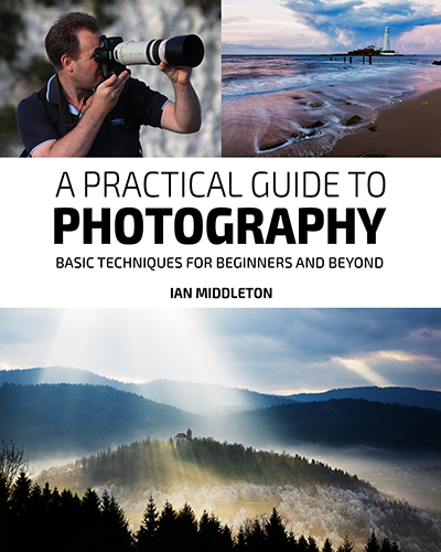 A Practical Guide to Photography - Basic Techniques for Beginners and Beyond.
