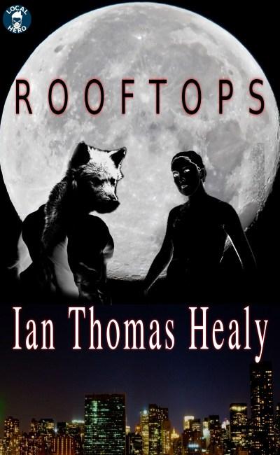 ian thomas healy, ebook, print book, audiobook, science fiction, fantasy, superhero, urban fantasy, werewolves, vampires