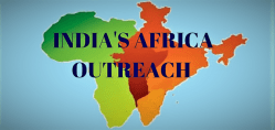 India's Africa Outreach - Challenges & Opportunities