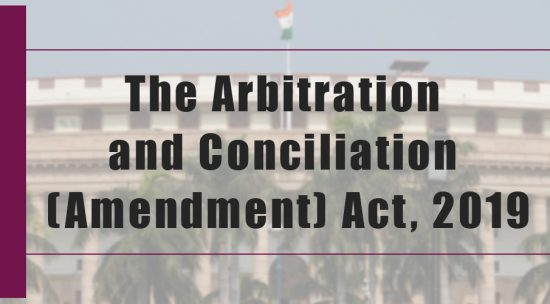 Arbitration & Conciliation (Amendment) Act 2019 – Analysis