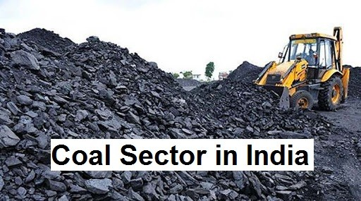 Coal Sector in India – Reserves, Significance, Issues, Reforms