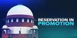 Reservation in Promotion for SC/STs - Supreme Court Verdict & its Significance