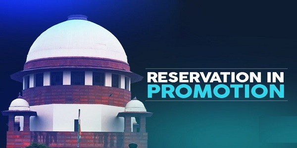 Reservation in Promotion for SC/STs – Supreme Court Verdict & its Significance