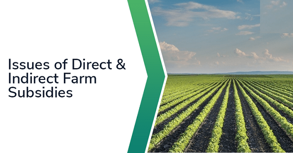 [Economy] Issues related to direct and indirect farm subsidies and minimum support prices
