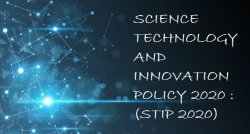 Science Technology and Innovation Policy (STIP) 2020