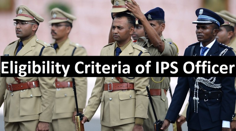 Eligibility Criteria for IPS (Indian Police Service)