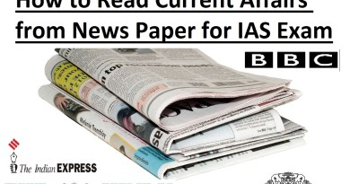 How to Read Newspaper for Current Affairs for an UPSC IAS IPS exam?