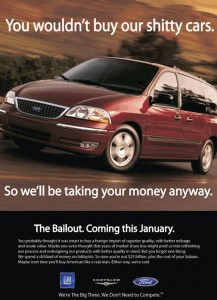 You wouldn't buy our shitty cars. So we'll be taking your money anyway.