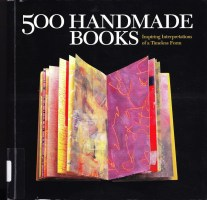 2015.12.02 - 500 Handmade Books - Inspiring Interpretation​s of a Timeless Form - Steve Miller