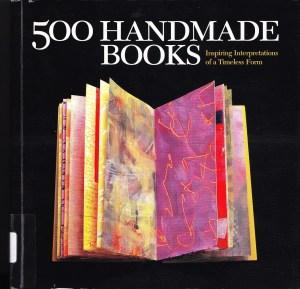 2015.12.02 - 500 Handmade Books - Inspiring Interpretations of a Timeless Form - Steve Miller