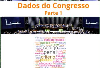 Dados do Congresso Brasileiro – Parte 1