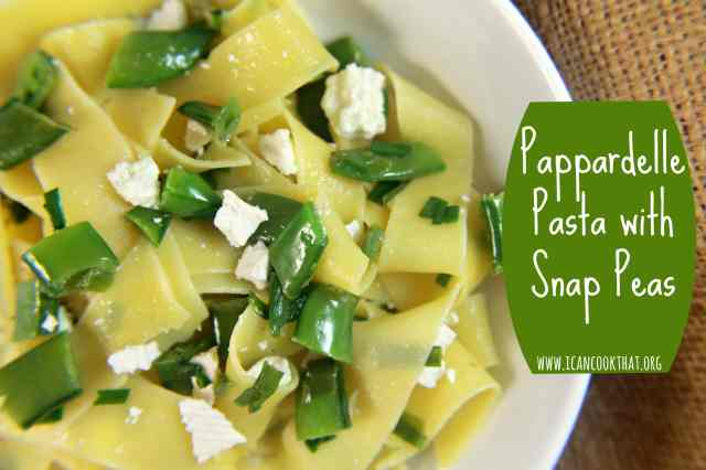 Pappardelle Pasta with Snap Peas