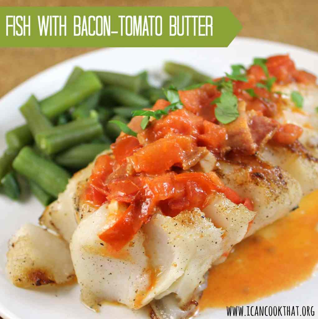 Fish with Bacon-Tomato Butter