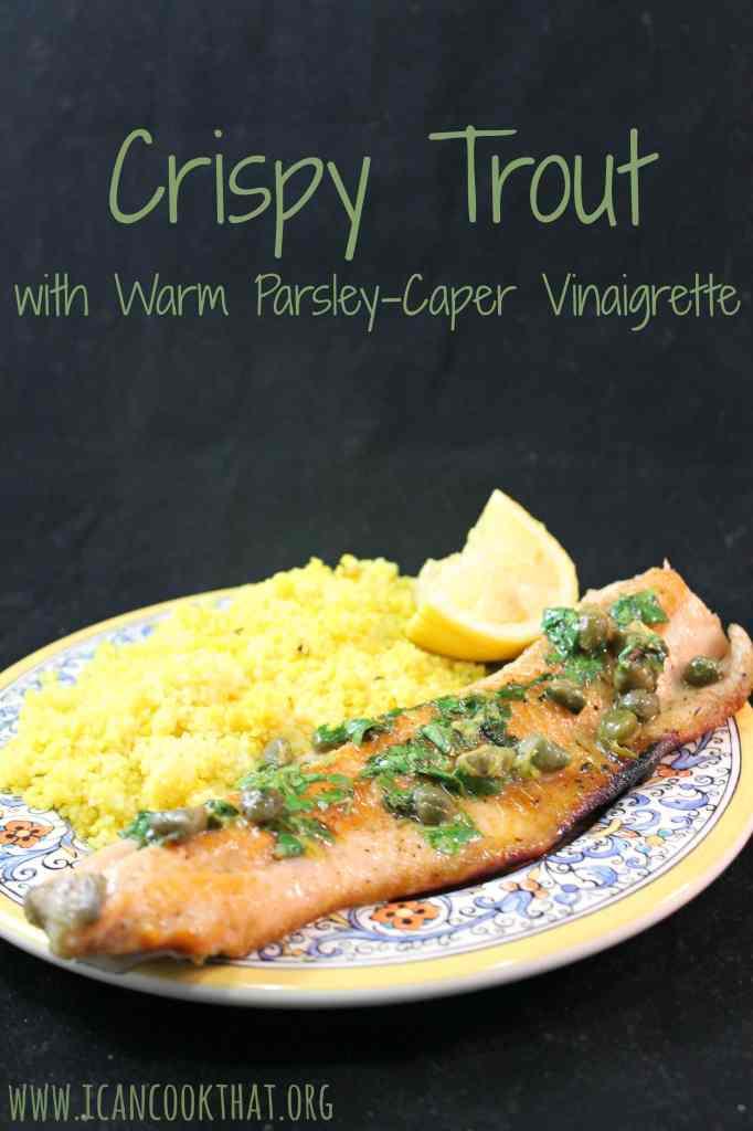 Crispy Trout with Warm Parsley-Caper Vinaigrette