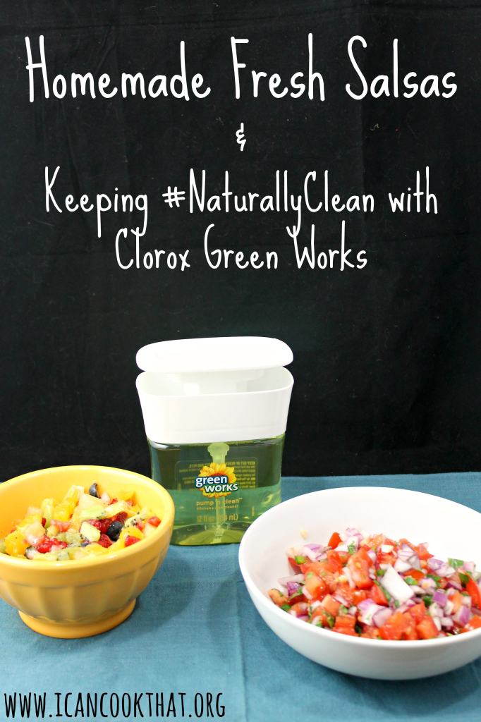 Homemade Fresh Salsas  #NaturallyClean #ad