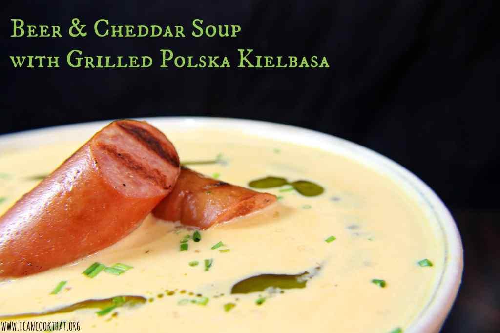 Beer and Cheddar Soup with Grilled Polska Kielbasa #OktoberOnTheFarm