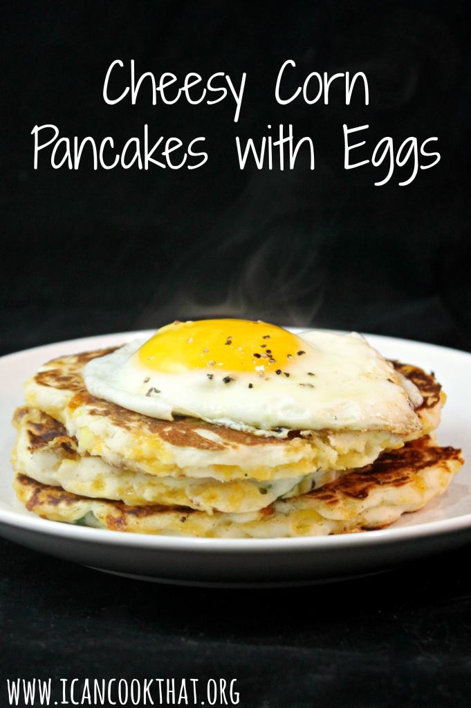 Cheesy Corn Pancakes with Eggs