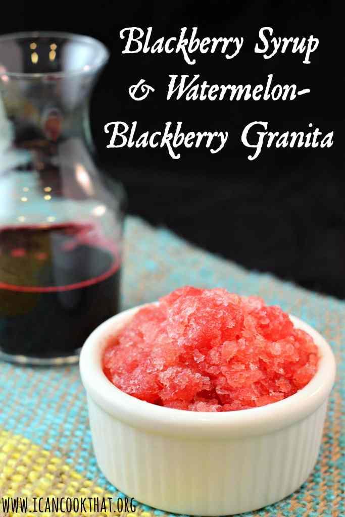 Blackberry Syrup & Watermelon-Blackberry Granita #CanItForward