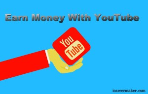 Earn money with YouTube