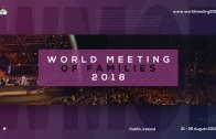 Preparing for the World Meeting of Families 2018