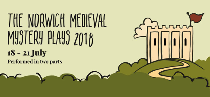 The Norwich Medieval Mystery Plays 2018