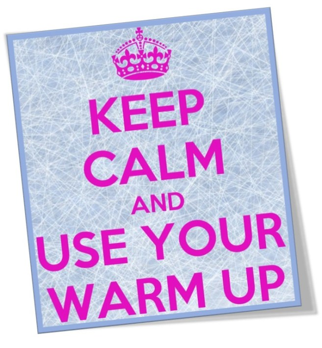 Keep Calm and Use Your Warm Up