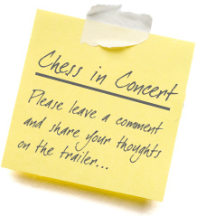 Share your thoughts on the CHESS in Concert trailer, leave a comment...
