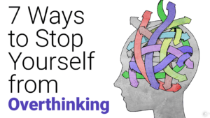 ways-to-stop-yourself-from-overthinking-1-300x169