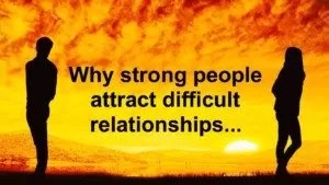 why-strong-people-attract-difficult-relationships-300x169