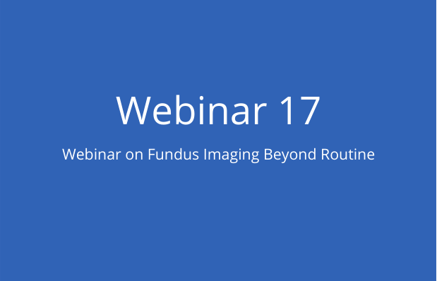 Webinar on Fundus Imaging Beyond Routine