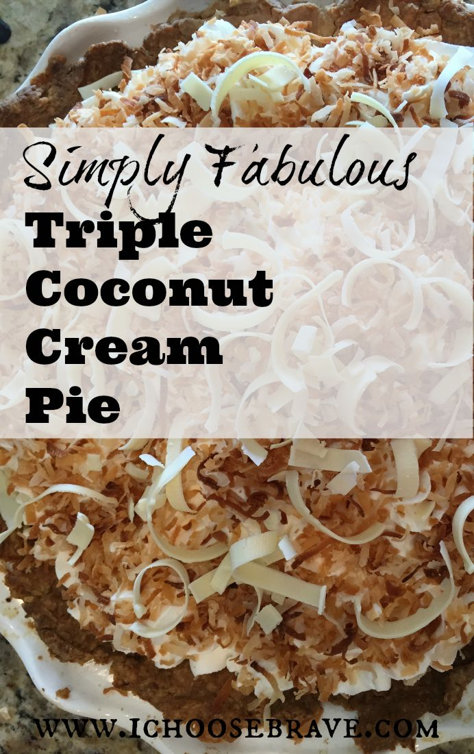 My Taste Of Humble Pieand A Coconut Cream Pie Recipe Too - I Choose Brave-7193
