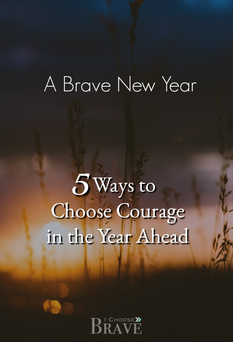 New year, new hope. But what if chose something more than a New Year Resolution? What if resolved for something different than goals? What would it look like to choose courage, faith and a brave new year?