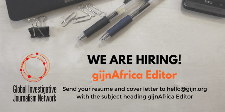 JOB ALERT: African Editor at Global Investigative Journalism Network