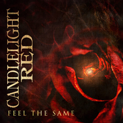 "Candlelight Red: ""Feel The Same"""