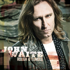 "John Waite - ""Rough & Tumble"""