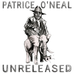"Patrice O'Neal ""Unreleased"""
