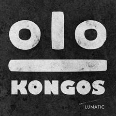 KONGOS: 'Lunatic'