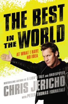 Chris Jericho: The Best In The World!