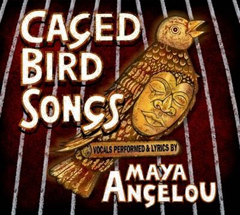 'Caged Bird Songs' by Maya Angelou