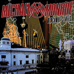 Michael Monroe's 'Blackout States'