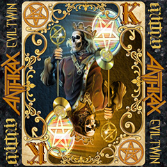 Anthrax - 'Evil Twin'